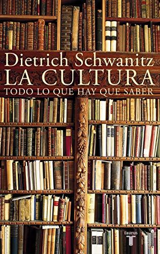 La cultura: Todo lo que hay que saber eBook: Schwanitz, Dietrich ...