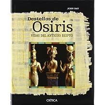 Destellos de Osiris : vidas del Antiguo Egipto
