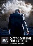 Café y cigarrillos para un funeral (Eva Santiago #2)