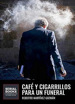 Café y cigarrillos para un funeral (Eva Santiago nº 2) de [Guzmán, Roberto Martínez]