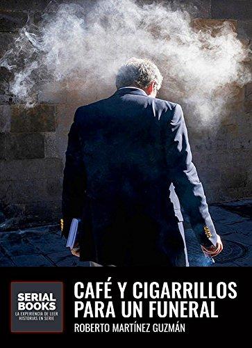 Café y cigarrillos para un funeral (Eva Santiago nº 2) (Spanish Edition)