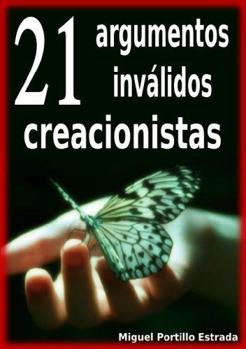 21 argumentos inválidos creacionistas por Miguel Portillo Estrada