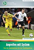 Angreifen mit System: Von der Spielanalyse bis zur Trainingsform (DFB-Fachbuchreihe) - Ralf Peter, Arne Barez