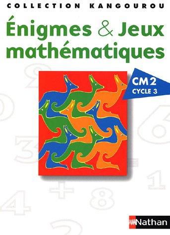 Enigmes & Jeux mathématiques CM2 Cycle 3 par A Bats