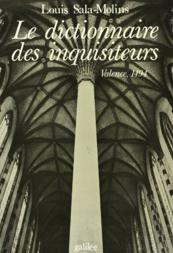 Le Dictionnaire des inquisiteurs : Valence, 1494 par Louis Sala-Molins