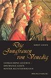 Die Jungfrauen von Venedig: Gebrochene Gelübde - das wahre Leben hinter Klostermauern - Mary Laven