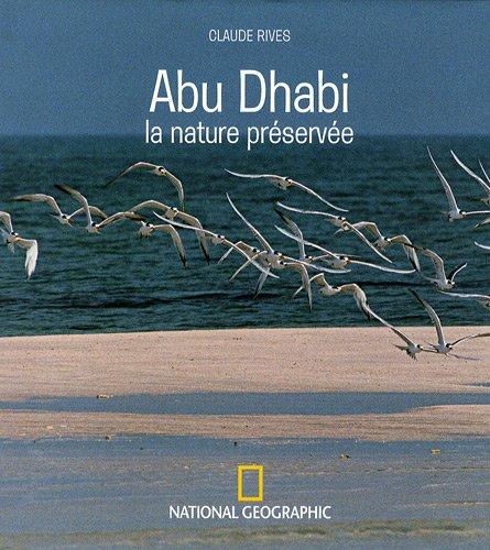 Abu Dhab : La nature préservée par Claude Rives, Pierre Gouyou-Beauchamps, Brigitte Thouvenot