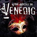 Eine Nacht in Venedig - Ein Großer Operettenquerschnitt
