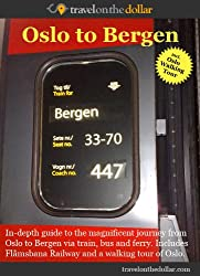 Oslo To Bergen Journey (World Travel Guides)