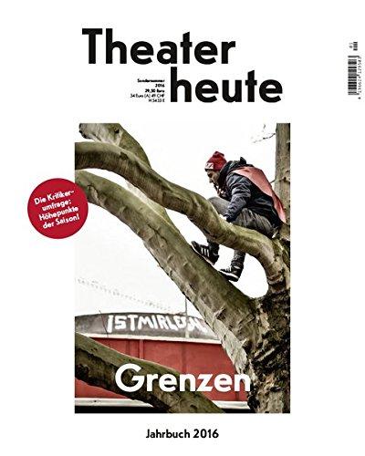 Theater heute - Das Jahrbuch 2016: Grenzen