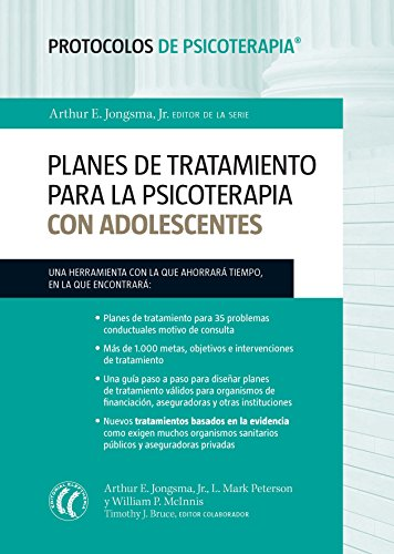 Planes de tratamiento para la psicoterapia con adolescentes (Protocolos de psicoterapia nº 4) por Arthur E. Jongsma Jr.