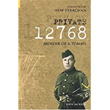 Private 12768: Memoir of a Tommy (Revealing History)