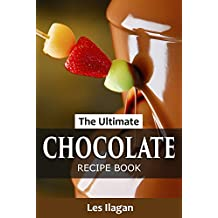 The Ultimate Chocolate Recipe Book: Easy Chocolate Recipes for Beginners (English Edition)