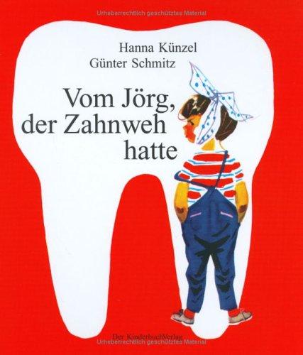 Preisvergleich Produktbild Vom Jörg, der Zahnweh hatte