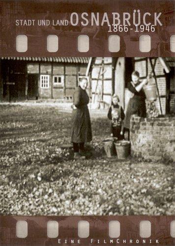Preisvergleich Produktbild Stadt und Land Osnabrück 1866-1946 - Eine Filmchronik