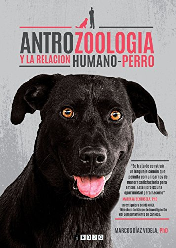 Antrozoología y la relación humano-perro de [Díaz Videla, Marcos]