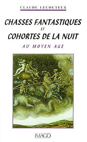 Chasses fantastiques et cohortes de la nuit au Moyen âge