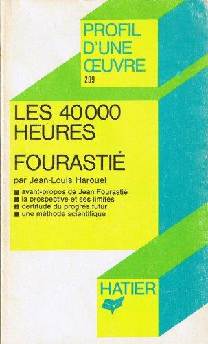 Les 40000 heures, Fourastié : Analyse critique