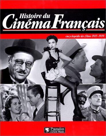 Histoire du cinéma français : Encyclopédie des films, 1935-1939