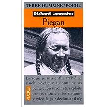 Piegan : Chronique de la mort lente, la réserve indienne des Pieds-Noirs