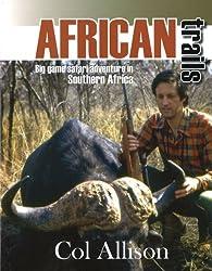 African Trails: Big Game Safari Adventure in Southern Africa