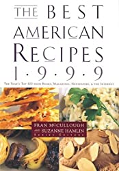 The Best American Recipes 1999: The Year's Top 100 from Books, Magazines, Newspapers, and More (150 Best Recipes)
