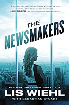 The Newsmakers (A Newsmakers Novel) di [Wiehl, Lis]