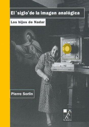 Descargar Libro El siglo de la imagen analógica de Pierre Sorlin