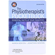 The Physiotherapist's Pocketbook: Essential Facts at Your Fingertips (Physiotherapy Pocketbooks)