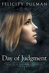 Day of Judgment: The Janna Chronicles 6 by Felicity Pulman (2015-07-02)