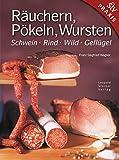 Räuchern, Pökeln, Wursten: Schwein, Rind, Wild, Geflügel - Franz S Wagner