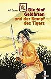 Jeff Stone: Die fünf Gefährten und der Kampf des Tigers