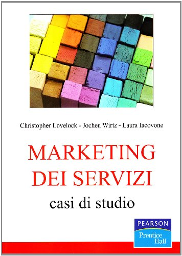 Marketing dei servizi. Casi di studio