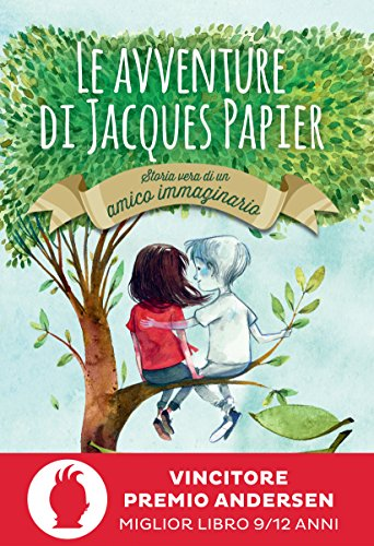 Le avventure di Jacques Papier: Storia vera di un amico immaginario