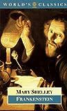 Frankenstein: The Modern Prometheus (World's Classics)