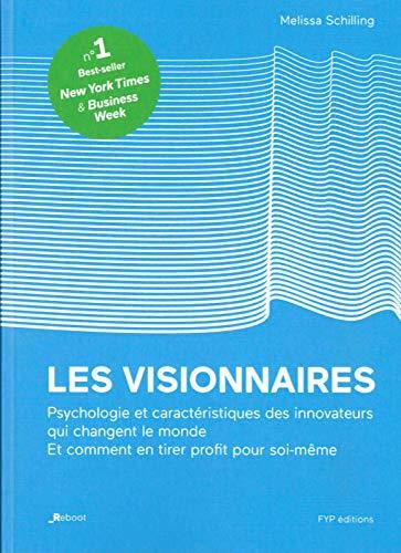 Les visionnaires: L'histoire remarquable des qualités, des faiblesses et du génie des innovateurs qui ont changé le monde par  Melissa Schilling