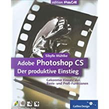Adobe Photoshop CS – Der produktive Einstieg: komplett in Farbe (Galileo Design)