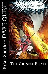 The Chinese Pirate: Dare Quest (Volume 1) by Brian Smith (2014-12-28)