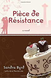 Piece de Resistance: A Novel by Byrd, Sandra (2009) Paperback