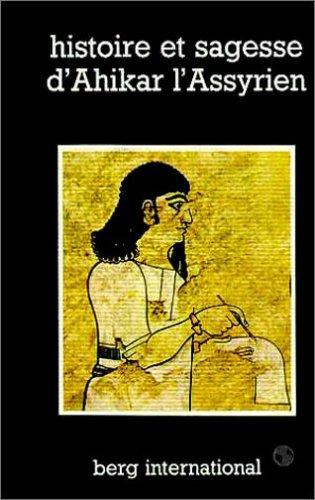 Histoire et sagesse d'Ahikar l'assyrien par Régis Boyer