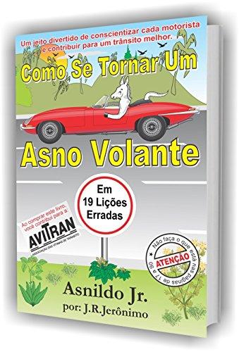 Como se tornar um Asno Volante: em 19 lições erradas (Portuguese Edition) por J.R. Jerônimo