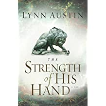 The Strength of His Hand (Chronicles of the Kings #3) (Volume 3): Volume 3 (Chronicles of the King)