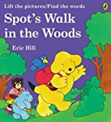 Spot's Walk in the Woods: Lift the Pictures/Find the Words
