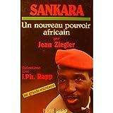 SANKARA un nouveau pouvoir africain JEAN ZIEGLER 1986 Burkina-faso