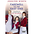 Farewell To The East End: The Last Days of the East End Midwives (Call The Midwife Book 3)