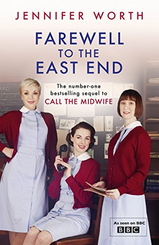 Farewell To The East End: The Last Days of the East End Midwives (Call The Midwife Book 3) (English Edition) por Jennifer Worth