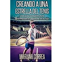 Creando a una Estrella del Tenis: Una guia completa para desbloquear el potencial de tu hijo