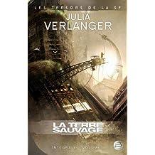 Trésors de la S-F –  Intégrale Julia Verlanger, tome 1 : La Terre sauvage