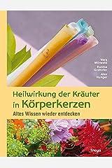 Heilwirkung der Kräuterkerzen: Altes Wissen wieder entdecken Taschenbuch