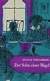 August Strindberg: Der Sohn einer Magd - Die Entwicklungsgeschichte einer Seele